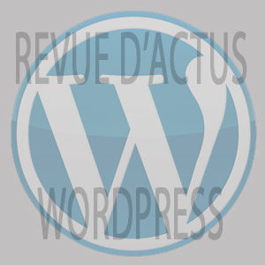 Actus WordPress n°2